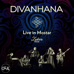 Divanhana Live in Mostar Zukva Tour