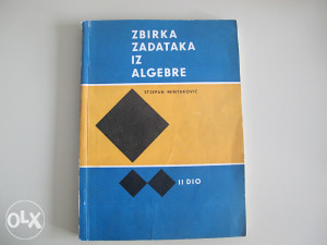 Zbirka zadataka iz algebre (S. Mintaković)
