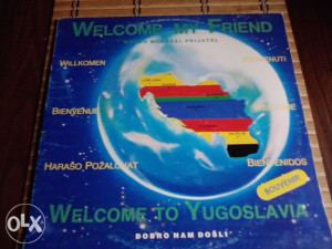 Various ‎– Welcome My Friend - Welcome To Yugoslavia