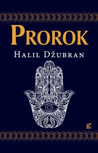 Knjiga: Prorok, pisac: Halil Džubran, Književnost, Poezija, Do 10.00 KM