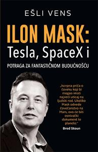 Ilon Mask: Tesla, SpaceX - Ešli Vens