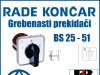 GREBENASTI PREKIDAČ/PREKIDAČI BS 25-51
