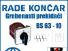 GREBENASTI PREKIDAČ/PREKIDAČI BS 63-10