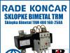 Zaštitna sklopka/sklopke Bimetal TRM 400 160-250A