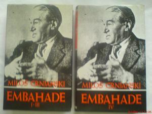 knjige Miloš Crnjanski: Embahade I-II-III / IV
