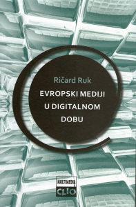 Ričard Ruk – Evropski mediji u digitalnom dobu