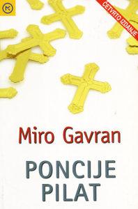 Knjiga: Poncije Pilat, pisac: Miro Gavran, Književnost, Romani, Istorijski