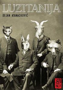 Knjiga: Luzitanija, pisac: Dejan Atanacković, Književnost, Romani