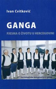 Knjiga: Ganga - pjesma o životu u Hercegovini, pisac: Ivan Cvitković, BiH teme