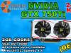 Grafika GTX 750Ti 2GB GDDR5 OEM 2018