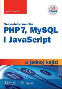 Knjiga: PHP 7, MYSQL I JavaScript u jednoj knjizi, pisac: Julie C. Meloni, Računari, Programiranje
