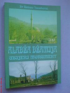 Šemso Tucaković: Aladža džamija ubijeni monument