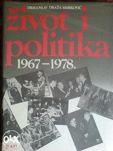 ŽIVOT I POLITIKA 1967 - 1978 - D. Draža Marković