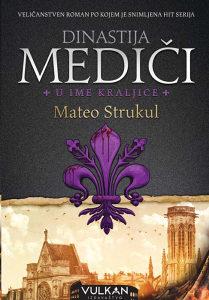 Knjiga: Dinastija Mediči - U ime kraljice, pisac: Mateo Strukul, Književnost, Romani, Klasici