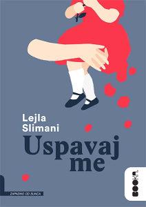 Knjiga: Uspavaj me, pisac: Lejla Slimani, Književnost, Romani