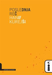 Knjiga: Poslednja reč, pisac: Hanif Kurejši, Književnost, Romani