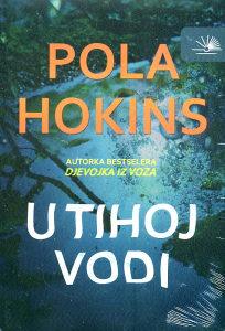 Knjiga: U tihoj vodi, pisac: Pola Hokins, Književnost, Romani, Triler, Preporuka