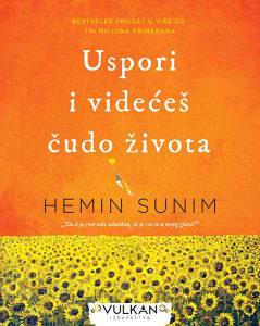 Knjiga: Uspori i videćeš čudo života, pisac: Hemin Sunim, Popularna nauka, Psihologija