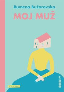 Knjiga: Moj Muž, pisac: Rumena Bužarovska, Književnost, Pripovjetke, Eseji, Članci