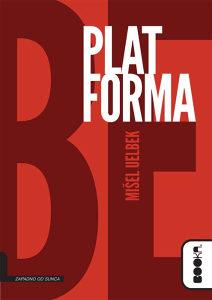Knjiga: Platforma, pisac: Mišel Uelbek, Književnost, Romani