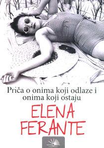 Knjiga: Priča o onima koji odlaze i onima koji ostaju, pisac: Elena Ferrante, Književnost, Romani