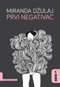 Knjiga: Prvi negativac, pisac: Miranda Džulaj, Književnost, Romani