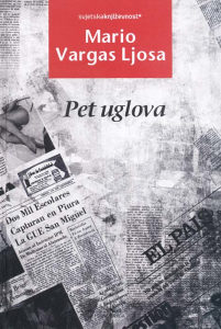 Knjiga: Pet uglova, pisac: Mario Vargas Ljosa, Književnost, Romani