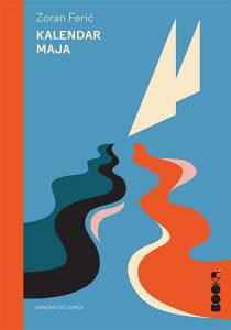 Knjiga: Kalendar Maja, pisac: Zoran Ferić, Književnost, Romani