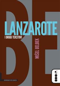 Knjiga: Lanzarote i drugi tekstovi, pisac: Mišel Uelbek, Književnost, Romani