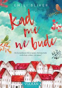 Knjiga: Kad me ne bude, pisac: Emili Bliker, Književnost, Romani, Krimi