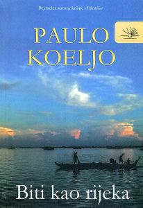 Knjiga: Biti kao rijeka, pisac: Paulo Coelho, Književnost, Romani