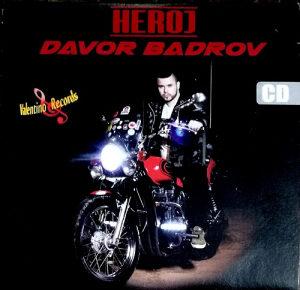 CD DAVOR BADROV HEROJ ALBUM 2017 VALENTINO RECORDS