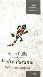 Huan Rulfo - Pedro Paramo; Dolina u plamenu