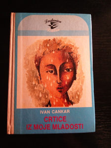 Ivan Cankar / Crtice iz moje mladosti (Izbor)