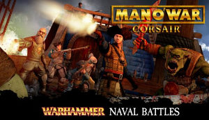 Man O' War Corsair - Warhammer Naval Battles  PC