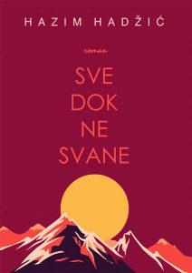 Knjiga: Sve dok ne svane, pisac: Hazim Hadžić, Književnost, Romani