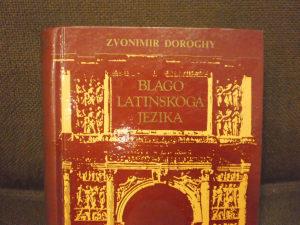 Blago latinskog jezika - Zvonimir Doroghy