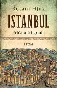 ISTANBUL I: PRIČA O TRI GRADA | Betani Hjuz