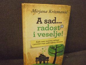 A sad... radost i veselje - Mirjana Krizmanić