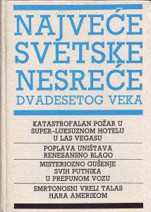 Najveće svetske nesreće dvadesetog veka- Grupa autora