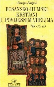 Franjo Šanjek - Bosansko-humski krstjani u...