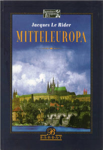 Jacques Le Rider - Mitteleuropa