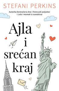 Knjiga: Ajla i srećan kraj, pisac: Stefani Perkins, Književnost, Romani, Ljubavni