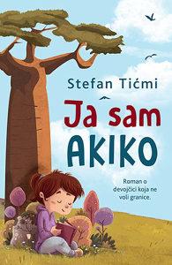 Knjiga: Ja sam Akiko, pisac: Stefan Tićmi, Dječije knjige, Romani i priče, Do 10.00 KM