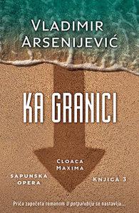 Knjiga: Ka granici, pisac: Vladimir Arsenijević, Književnost