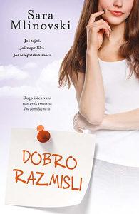 Knjiga: Dobro razmisli, pisac: Sara Mlinovski, Književnost, Romani, Tinejdžerski