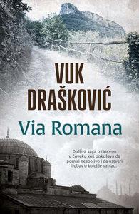 Knjiga: Via Romana, pisac: Vuk Drašković, Književnost, Romani, Istorijski