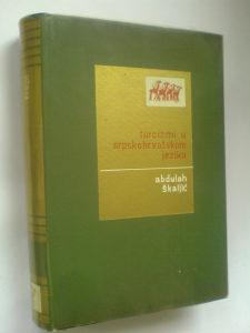 Abdulah Škaljić: Turcizmi u srpskohrvatskom jeziku