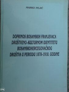 DOPRINOS BOSANSKIH FRANJEVACA... - Marko Pejić