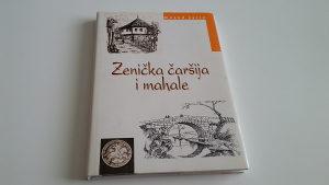 Zenička čaršija i mahale - Mesud Sarić